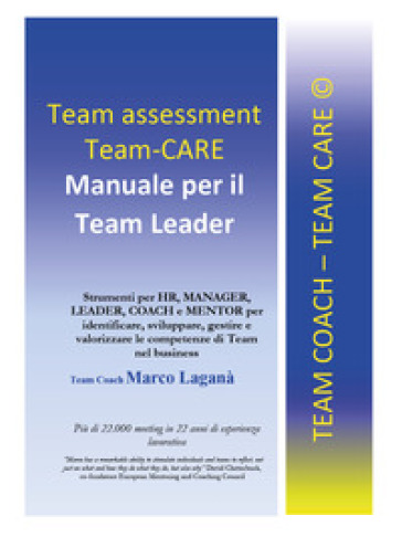 Team assessment team-CARE. Manuale per team leader - Marco Laganà  
