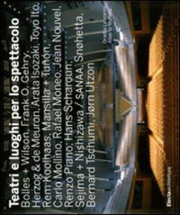 Teatri e luoghi per lo spettacolo - Orietta Lanzarini  