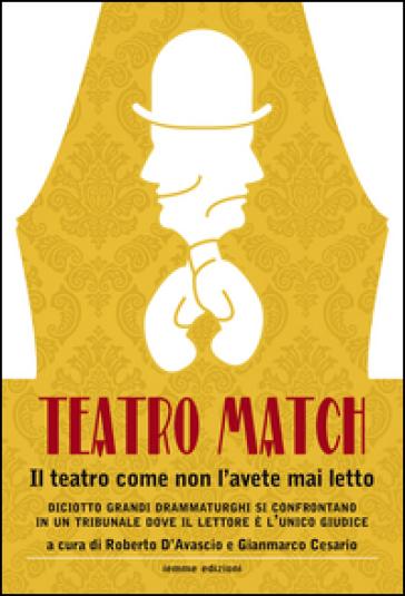 Teatro Match. Il teatro come non l'avete mai letto - R. D'Avascio | Ericsfund.org