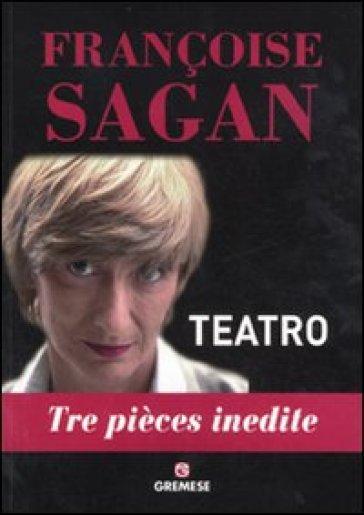Teatro. Tre pièces inedite
