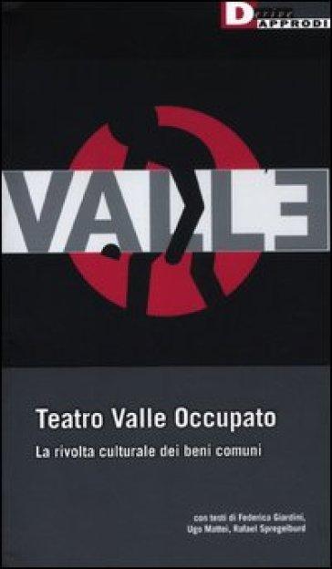 Teatro Valle occupato. La rivolta culturale dei beni comuni - Rafael Spregelburd |