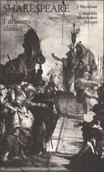 Teatro completo. Testo inglese a fronte. 5: I drammi classici - William Shakespeare | Thecosgala.com