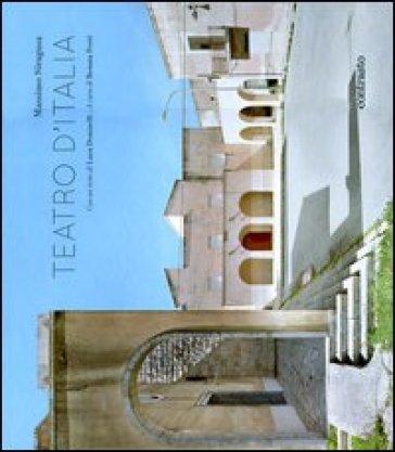Teatro d'Italia. Ediz. italiana e inglese - Massimo Siragusa |