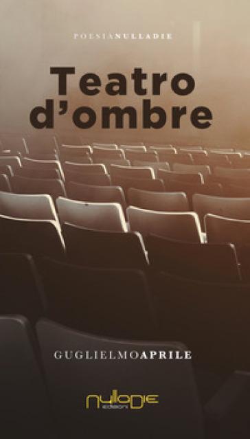 Teatro d'ombre - Guglielmo Aprile | Kritjur.org