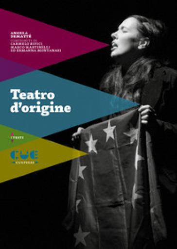 Teatro d'origine. Avevo un bel pallone rosso-L'officina-Storia di una famiglia-Mad in Europe - Angela Dematté | Thecosgala.com