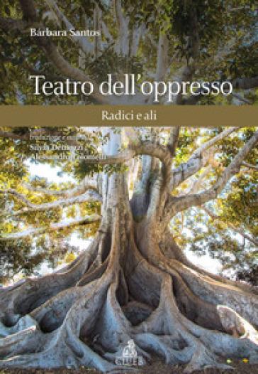 Teatro dell'oppresso. Radici e ali - Barbara Santos | Thecosgala.com