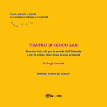 Teatro in gioco Lab - Helga Dentale pdf epub