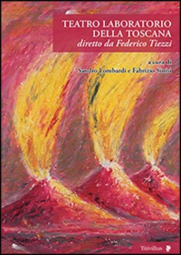 Teatro laboratorio della Toscana diretto da Federico Tiezzi - Sandro Lombardi |