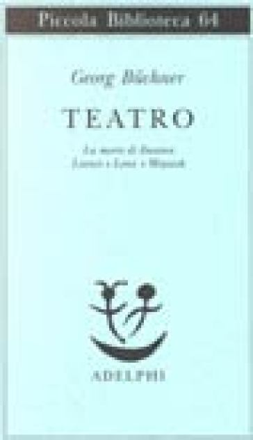 Teatro. La morte di Danton-Leonce e Lena-Woyzeck