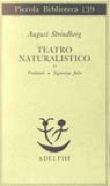 Teatro naturalistico. 2: Predatori-Signorina Julie - August Strindberg | Thecosgala.com