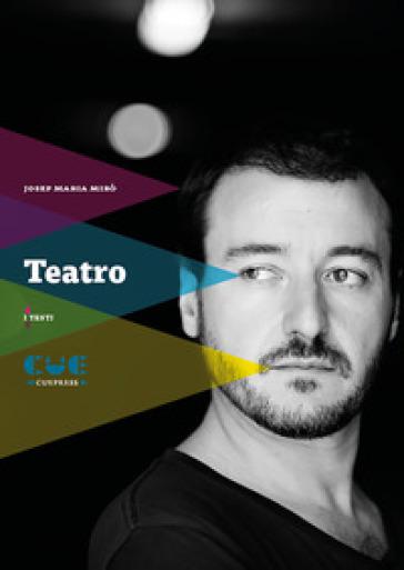 Teatro: Il principio di Archimede-Nerium Park-Dimentichiamoci di essere turisti-Tempi selvaggi - Josep Maria Mirò | Thecosgala.com