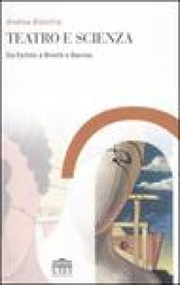 Teatro e scienza. Da Eschilo a Brecht e Barrow - Andrea Bisicchia pdf epub