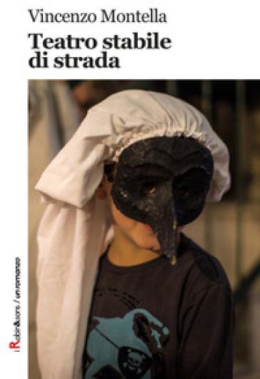 Teatro stabile di strada - Vincenzo Montella | Kritjur.org