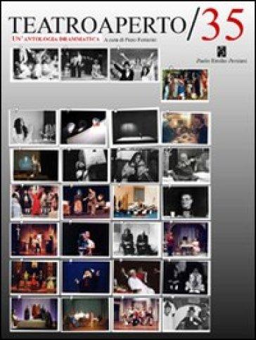 Teatroaperto 35. Un'antologia teatrale