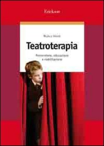Teatroterapia. Prevenzione, educazione e riabilitazione - Walter Orioli  