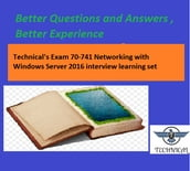Technical s Exam 70-741 Networking with Windows Server 2016 interview learning set