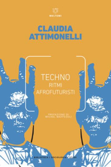 Techno. Ritmi afrofuturisti - Claudia Attimonelli  
