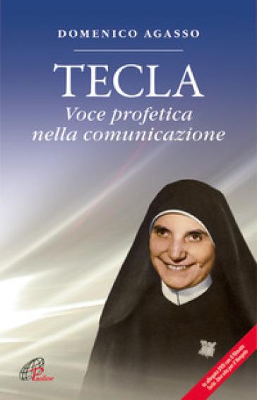 Tecla. Voce profetica nella comunicazione. Con DVD - Domenico Agasso pdf epub