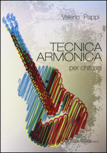 Tecnica armonica per chitarra - Valerio Pappi |