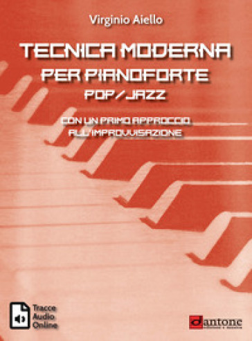 Tecnica moderna per pianoforte pop-jazz. Con un primo approccio all'improvvisazione. Con tracce audio online - Virginio Aiello pdf epub