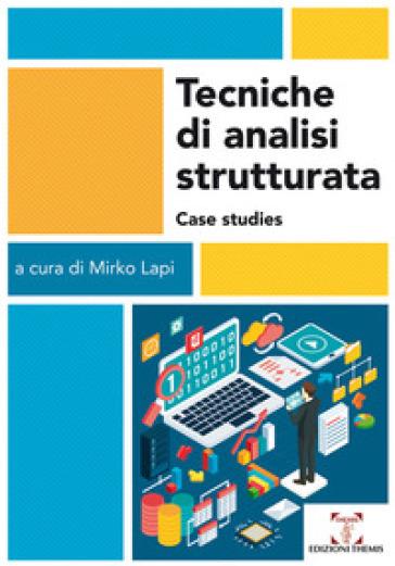 Tecniche di analisi strutturata. Case studies