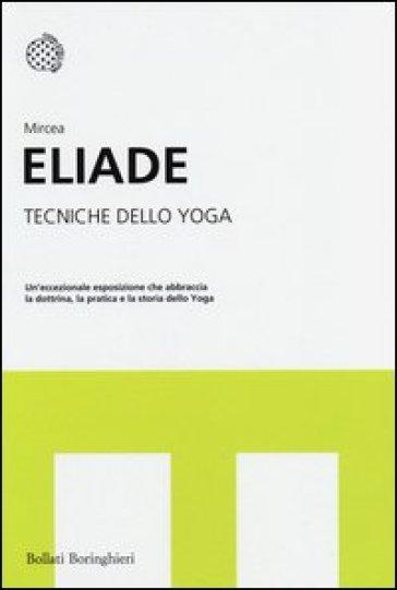 Tecniche dello yoga - Mircea Eliade |