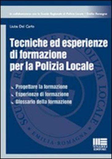 Tecniche ed esperienze di formazione per la polizia locale - Liuba Del Carlo   Rochesterscifianimecon.com
