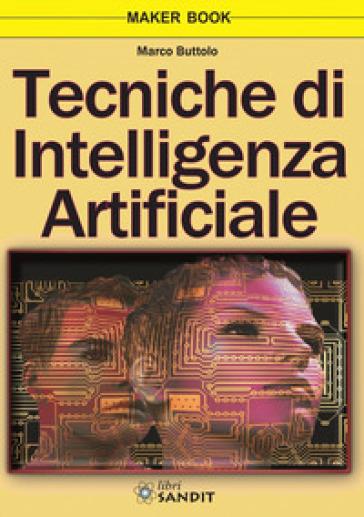Tecniche di intelligenza artificiale - Marco Buttolo | Ericsfund.org