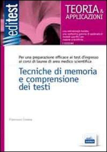 Tecniche di memoria e comprensione dei testi. Per una preparazione efficace ai test di ingresso ai corsi di laurea di area medico-scientifica - Francesco Cordua  