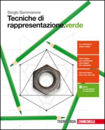 Tecniche di rappresentazione. Ediz. verde. Per le Scuole superiori. Con Contenuto digitale (fornito elettronicamente) - Sergio Sammarone |