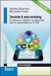 Tecniche di web-marketing. E-commerce digitale e social media: tutte le opportunità per le PMI