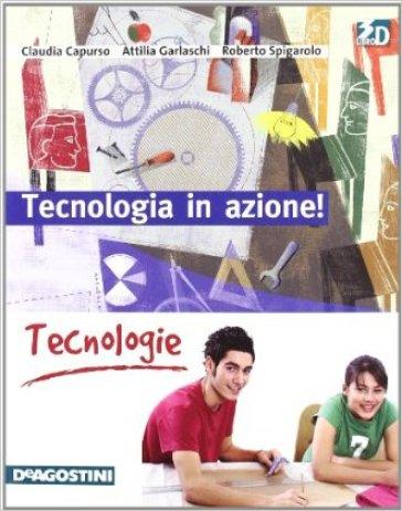 Tecnologia in azione! Tecnologie. Per la Scuola media. Con espansione online - Claudia Capurso |