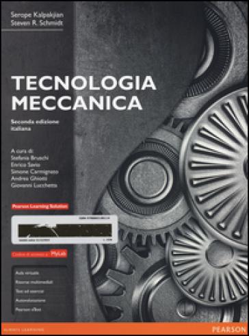 Tecnologia meccanica. Ediz. mylab. Con e-text. Con espansione online - Serope Kalpakjian |