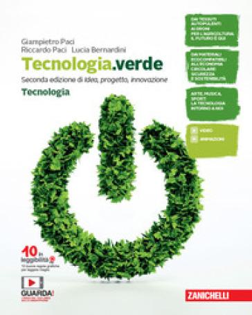 Tecnologia.verde. Confezione Tecnologia-Disegno, Laboratorio e Coding. Per la Scuola media. Con e-book - Giampietro Paci | Jonathanterrington.com