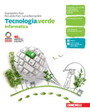 Tecnologia.verde. Informatica e Coding. Per le Scuole superiori. Con e-book. Con espansione online - Giampietro Paci  