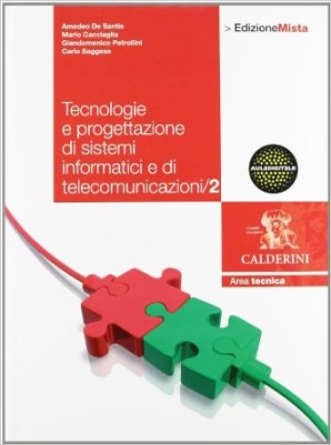 Tecnologie. Progettazione di sistemi informatici e di telecomunicazione. Per le Scuole superiori. Con espansione online. 2.