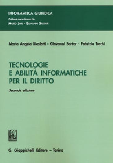 Tecnologie a abilità informatiche per il diritto - Maria Angela Biasiotti |