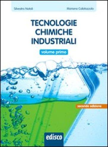 Tecnologie chimiche industriali. Per gli Ist. tecnici e professionali. Con e-book. Con espansione online. 1. - Silvestro Natoli |