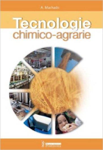 Tecnologie chimico-agrarie. Con quaderno operativo. Per gli Ist. tecnici e professionali - Amparo Machado |