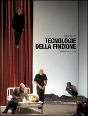 Tecnologie della finzione. L'effimero e la città - Vittorio Fiore |