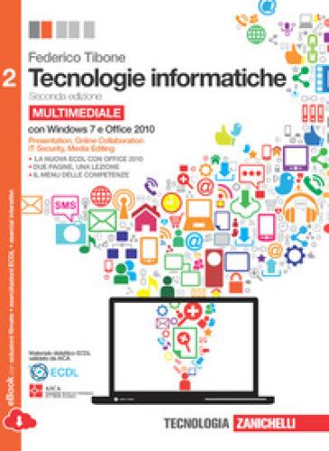 Tecnologie informatiche. Comunicare con il computer. Per le Scuole superiori. Con CD-ROM. Con espansione online. 2. - Federico Tibone   Kritjur.org