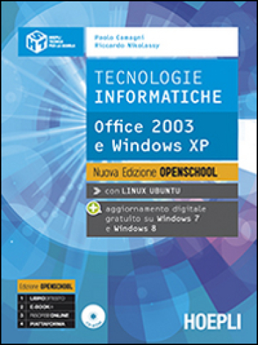 Tecnologie informatiche. Office 2003 e Windows Xp. Ediz. Openschool. Con e-book. Con espansione online. Per le Scuole superiori
