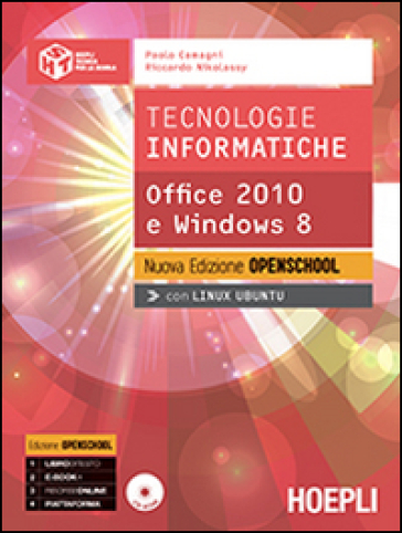 Tecnologie informatiche. Office 2010 e Windows 8. Ediz. openschool. Con e-book. Con espansione online. Per le Scuole superiori