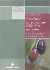 Tecnologie di lavorazione delle olive in frantoio. Rese di estrazione e qualità dell'olio