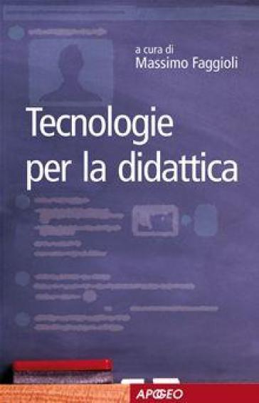 Tecnologie per la didattica - M. Faggioli |