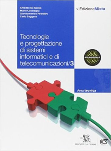 Tecnologie e progettazione di sistemi informatici e di telecomunicazioni. Per le Scuole superiori. Con espansione online. 3.