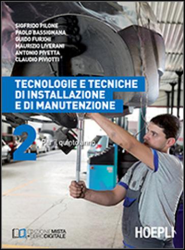 Tecnologie e tecniche di installazione e di manutenzione. Con e-book. Con espansione online. Per gli Ist. professionali per l'industria e l'artigianato. 2.