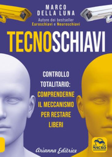 Tecnoschiavi - Marco Della Luna | Rochesterscifianimecon.com