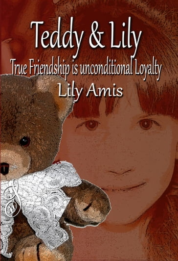 Teddy & Lily - True Friendship is Unconditional Loyalty