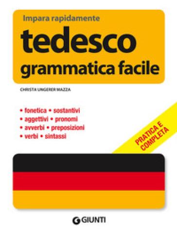 Tedesco. Grammatica facile - Christa Ungerer Mazza | Rochesterscifianimecon.com